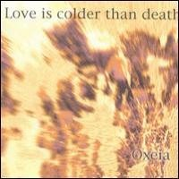 Purchase Love is Colder Than Death - Oxeia