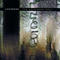 Purchase Lustmord - The Monstrous Soul