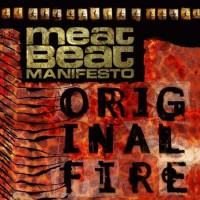 Purchase Meat Beat Manifesto - Original Fire