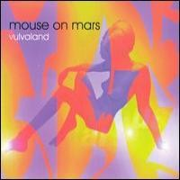 Purchase Mouse On Mars - Vulvaland