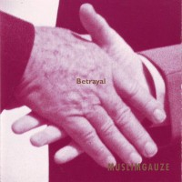 Purchase Muslimgauze - Betrayal