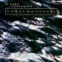 Purchase O Yuki Conjugate - Undercurrents (In Dark Water)