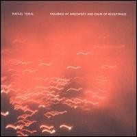 Purchase Rafael Toral - The Violence of Discovery and Calm of Acceptance
