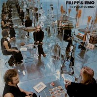 Purchase Robert Fripp & Brian Eno - No Pussyfooting