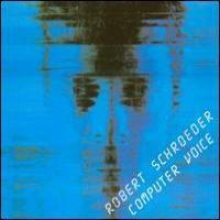 Purchase Robert Schroeder - Computer Voice