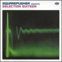 Purchase Squarepusher - Selection Sixteen