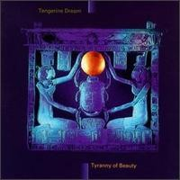 Purchase Tangerine Dream - Tyranny of Beauty