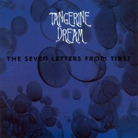 Purchase Tangerine Dream - The Seven Letters from Tibet