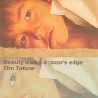 Purchase Tim Tetlow - Beauty Walks a Razor's Edge