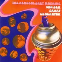 Purchase Van der Graaf Generator - The Aerosol Grey Machine
