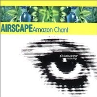 Purchase Airscape - Amazon Chant