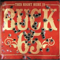 Purchase Buck 65 - This Right Here Is Buck 65