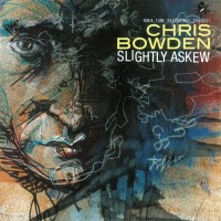 Purchase Chris Bowden - Slightly Askew