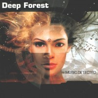Purchase Deep Forest - Music Detected