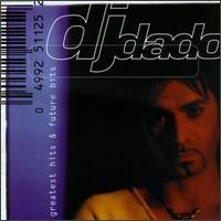 Purchase DJ Dado - Greatest Hits & Future Bits