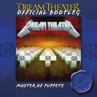 Purchase Dream Theater - Master Of Puppets (Official Bootleg)