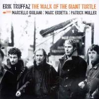 Purchase Erik Truffaz - The Walk Of The Giant Turtle