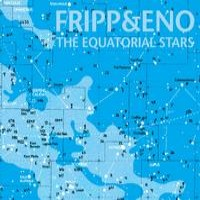 Purchase Robert Fripp & Brian Eno - The Equatorial Stars