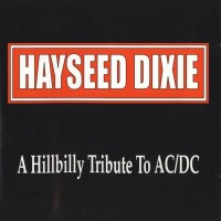Purchase Hayseed Dixie - A Hillbilly Tribute to AC/DC