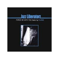 Purchase jazz liberatorz - Force Be With You