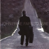 Purchase John Prine - Fair & Square