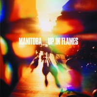 Purchase Manitoba - Up In Flames