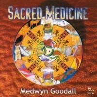 Purchase Medwyn Goodall - Sacred Medicine
