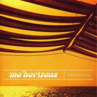 Purchase Mo' Horizons - Come Touch The Sun