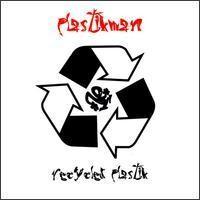 Purchase Plastikman - Recycled Plastik