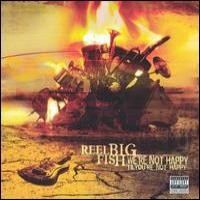 Purchase Reel Big Fish - We're Not Happy 'Til You're Not Happy