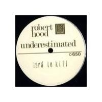 Purchase Robert Hood - Underestimated (EP)