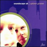 Purchase Soundscape UK - Uptown Groove