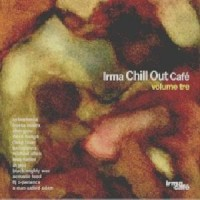 Purchase VA - IRMA Chill Out Cafe' Volume Tres (Vol. 3)
