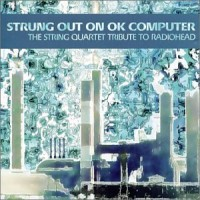 Purchase VA - Strung Out On OK Computer: The String Quartet Tribute To Radiohead