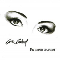 Purchase Ana Gabriel - Dos Amores Un Amante