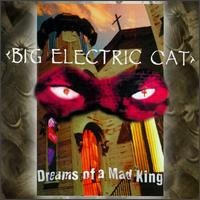 Purchase Big Electric Cat - Dreams Of A Mad King