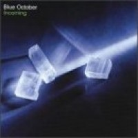 Purchase Blue October - Incoming