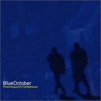 Purchase Blue October - Preaching Lies To The Righteous