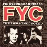 Purchase Fine Young Cannibals - The Raw & The Cooked