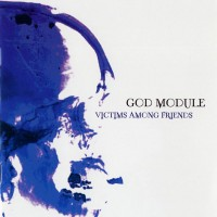 Purchase God Module - Victims Among Friends (Ep)