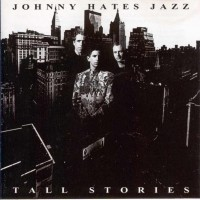 Purchase Johnny Hates Jazz - Tall Stories