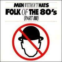 Purchase Men Without Hats - Folk Of The 80's, Part 3