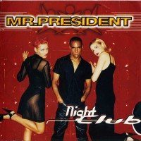 Purchase Mr. President - Night Club
