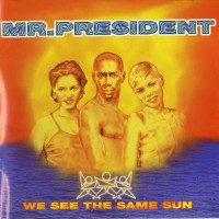 Purchase Mr. President - We See The Same Sun
