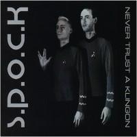 Purchase S.P.O.C.K - Never Trust A Klingon (Single)