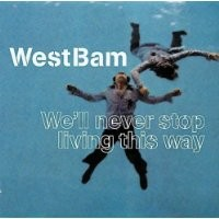 Purchase Westbam - We'll Never Stop Living This Way