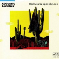 Purchase Acoustic Alchemy - Red Dust & Spanish Lace