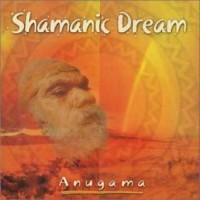 Purchase Anugama - Shamanic Dream