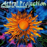 Purchase Astral Projection - Trust in Trance
