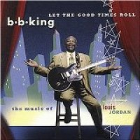 Purchase B.B. King - Let the Good Times Roll